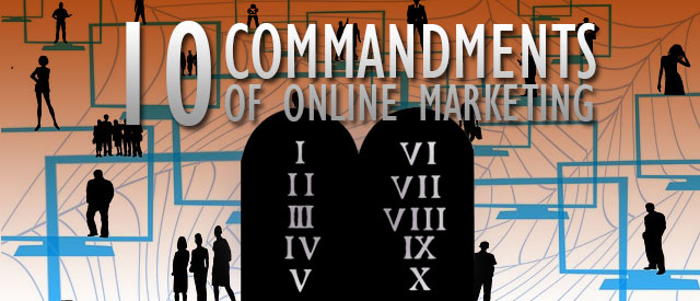 The 10 Commandments Of Online Marketing