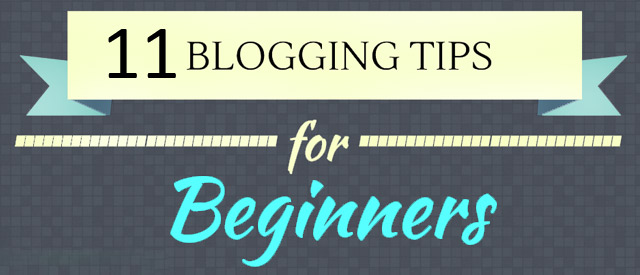 11-Blogging-Tips-For-Beginn