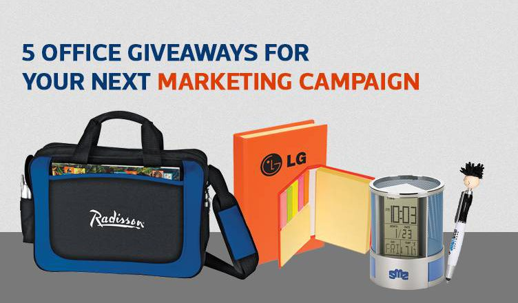5 Office Giveaways For Your Next Marketing Campaign