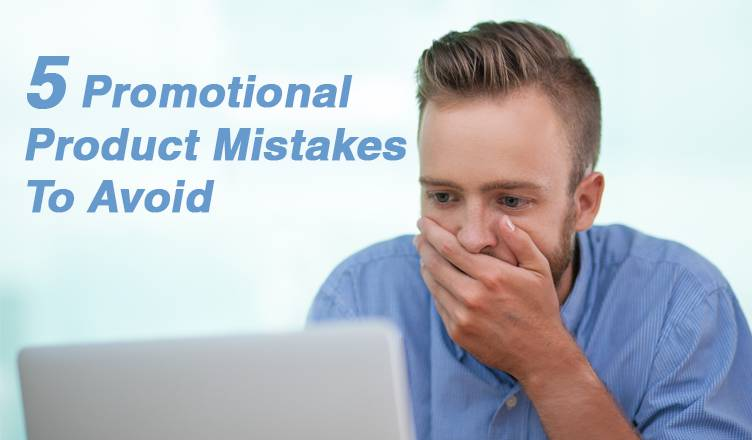 Promotional Product Mistakes to avoid