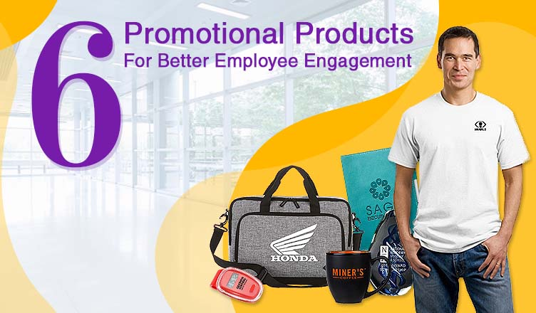 6 Promotional Products For Better Employee Engagement