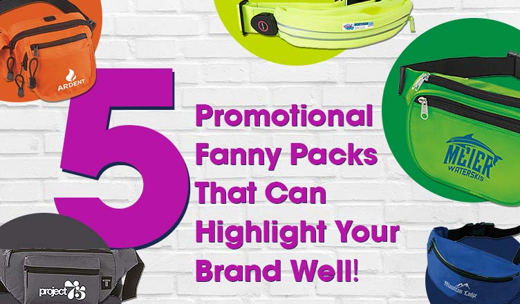 5 Promotional Fanny Packs That Can Highlight Your Brand Well