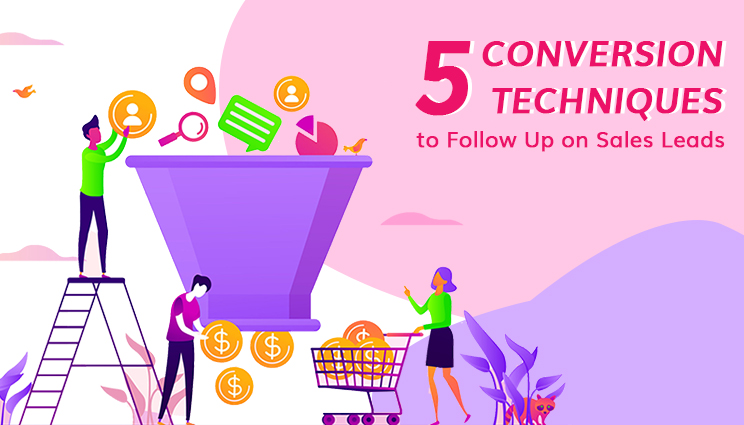 5 Conversion Techniques to Follow Up on Sales Leads - Business and Marketing Blog