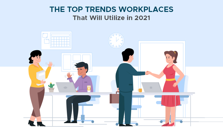 4 Trends Workplaces Will Utilize in 2021 - Promo Direct