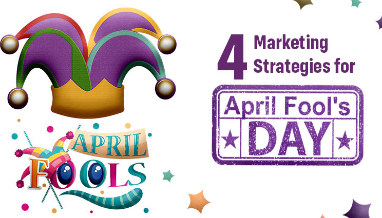 Marketing Strategies for April Fools Day