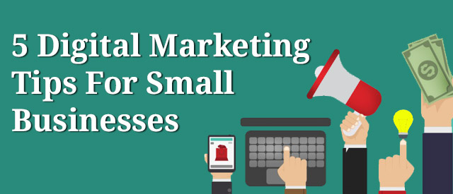 5-Digital-Marketing-Tips-For-Small-Businesses