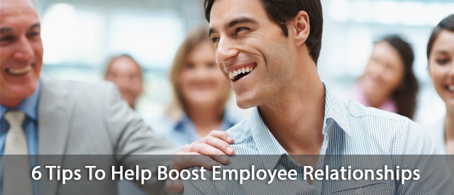 6-Tips-To-Help-Boost-Employee-Relationships