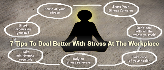 7 Tips To Deal Better With Stress At The Workplace