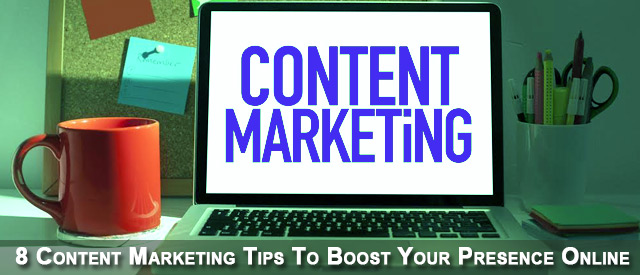 8-Content-Marketing-Tips-To-Boost-Your-Presence-Online (1)