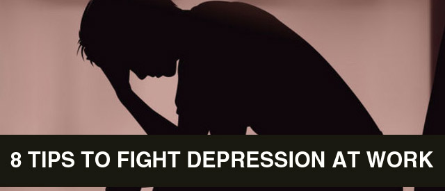 8 Tips To Fight Depression At Work