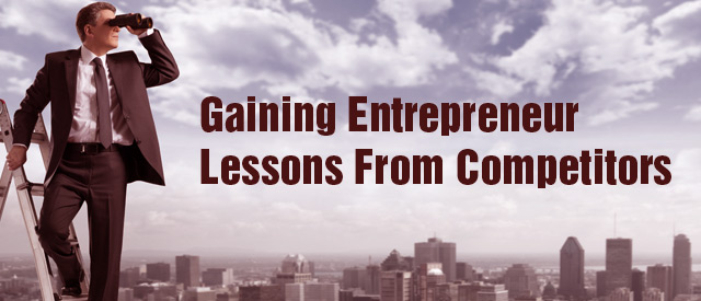 Gaining Entrepreneur Lessons From Competitors