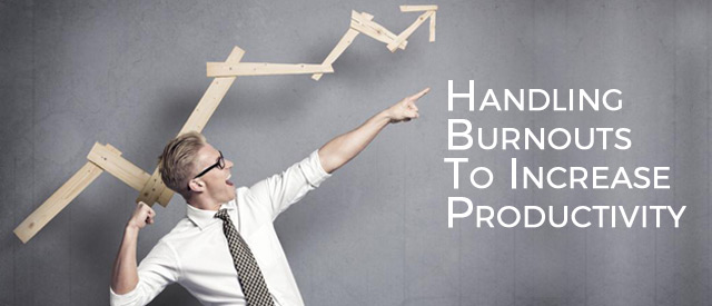 Handling Burnouts To Increase Productivity