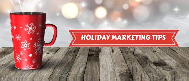6 Tips To Boost Your Holiday Marketing Efforts