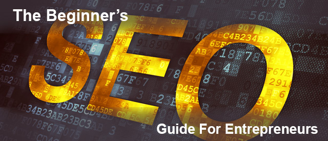 The Beginner's SEO Guide For Entrepreneurs