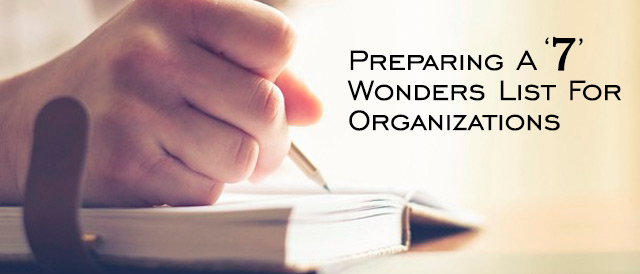 Preparing A 7 Wonders List For Organizations
