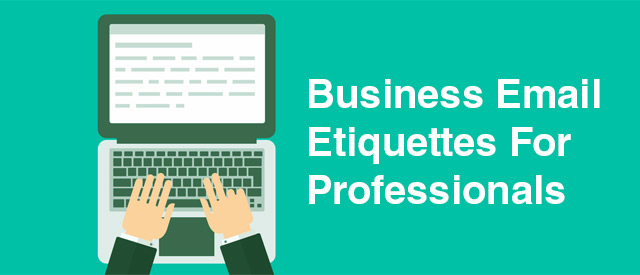 9 Business Email Etiquettes For Professionals
