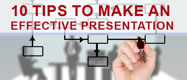 10 Tips To Make An Effective Presentation